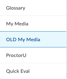 Screenshot of the OLD My Media button within the Course Tools menu.