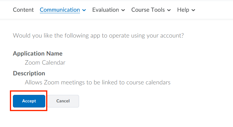 A screenshot of the Zoom application asking the user to accept or deny it the ability to add Zoom Meetings to the Course Calendar.